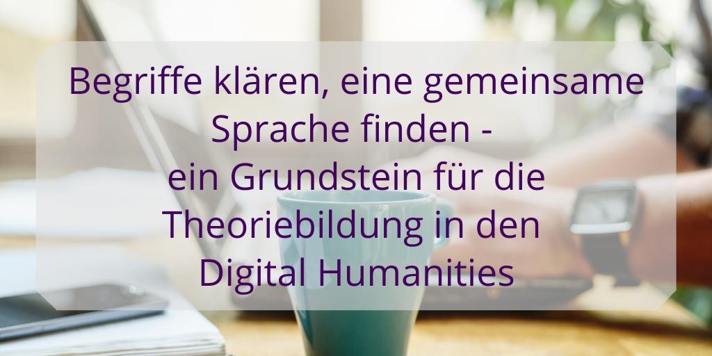 """Spielplätze der Theoriebildung in den DH"": DHd2020 World-Café-Bericht 1"