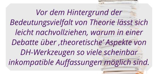 Theorie nutzen, um Tools und Werkzeuge in den Digital Humanities besser einzusetzen - dafür ist zunächst ein Theorieverständnis notwendig. #Theorie #Wissenschaft #DigitalHumanities